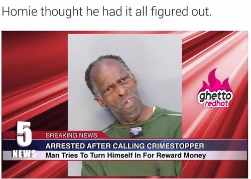 Funny Money Memes: Man Tries To Turn Himself In For Reward Money