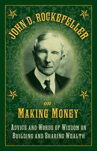 pdf john d rockefeller on making money by john d rockefeller  explore john d rockefeller nook books and more