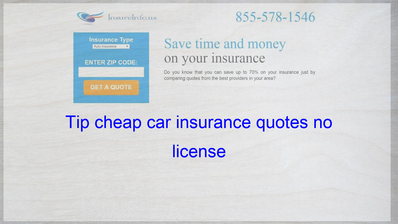 Tip Cheap Car Insurance Quotes No License With Images Term
