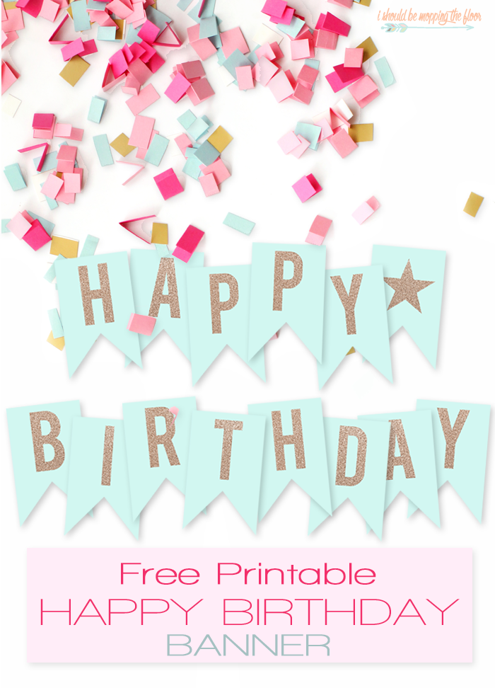 I Should Be Mopping The Floor Happy Birthday Banner Printable Free Birthday Banner Free Printable Diy Birthday Banner