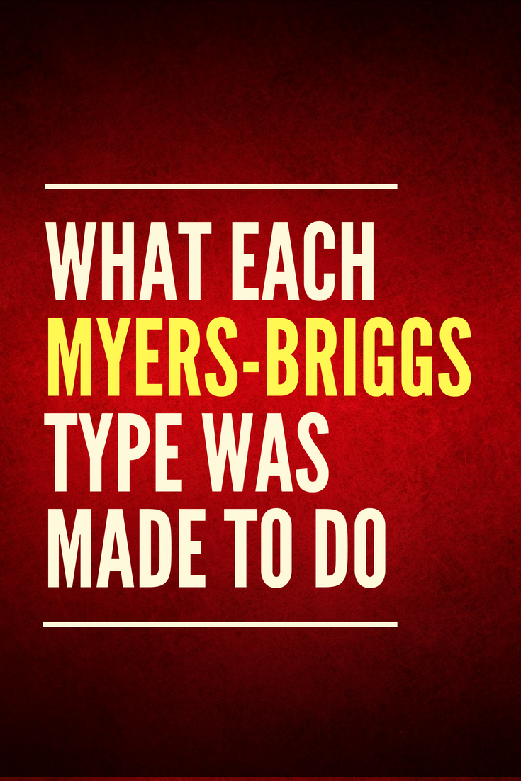 What Each Myers-Briggs Type Was Made To Do | astro