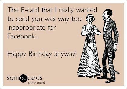 Inappropriate ecard   Birthdays   Happy birthday funny, Happy