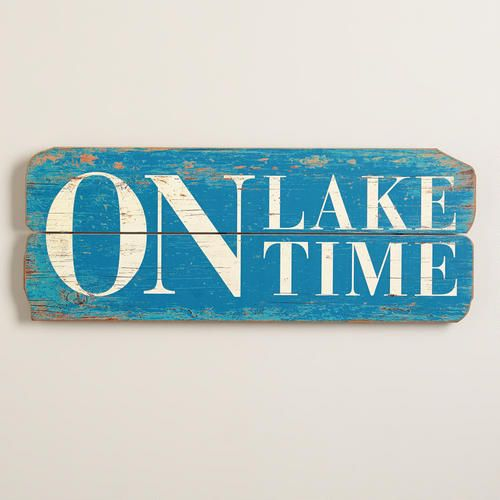 One Of My Favorite Discoveries At WorldMarket 'On Lake Time Awesome Lake Signs Wall Decor