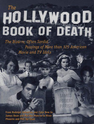 The Hollywood Book of Death: The Bizarre, Often Sordid, Passings of More than 125 American Movie and TV Idols by James Parish, http://www.amazon.com/dp/B00AUGCJBM/ref=cm_sw_r_pi_dp_h7xctb1BWPK8N