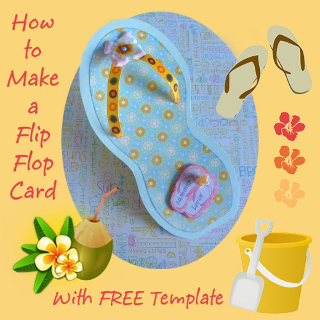 How To Make A Flip Flop Card With Template Flip Flop Cards Flip Flop Craft Themed Cards