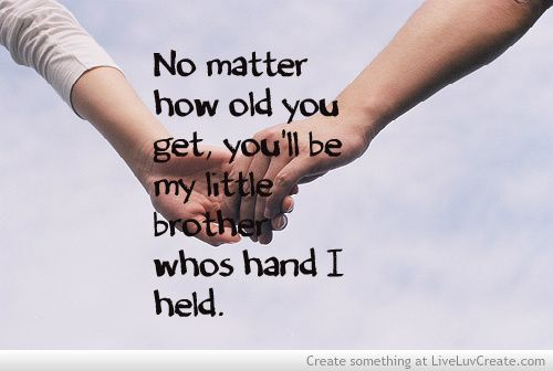 For My Little Brother Picture By Scarlett Kahan Inspiring Photo Little Brother Quotes Best Cousin Quotes Brother Quotes