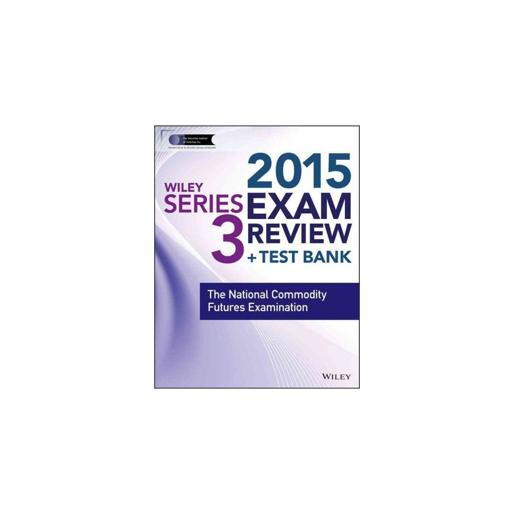 Wiley Series 3 Exam Review 2015+ Test Ba ( Wiley Finra) (Mixed media ...
