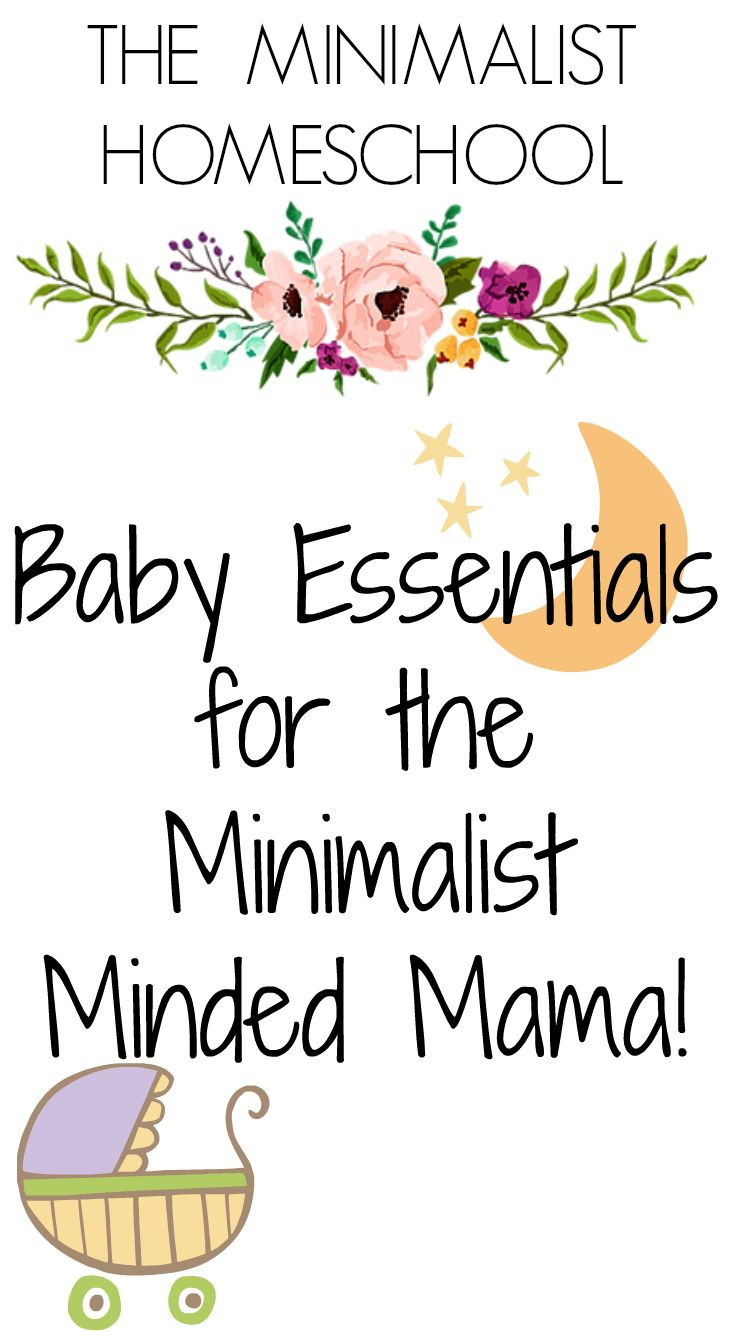 New Baby Essentials For The Minimalist Minded Mama Minimalism A