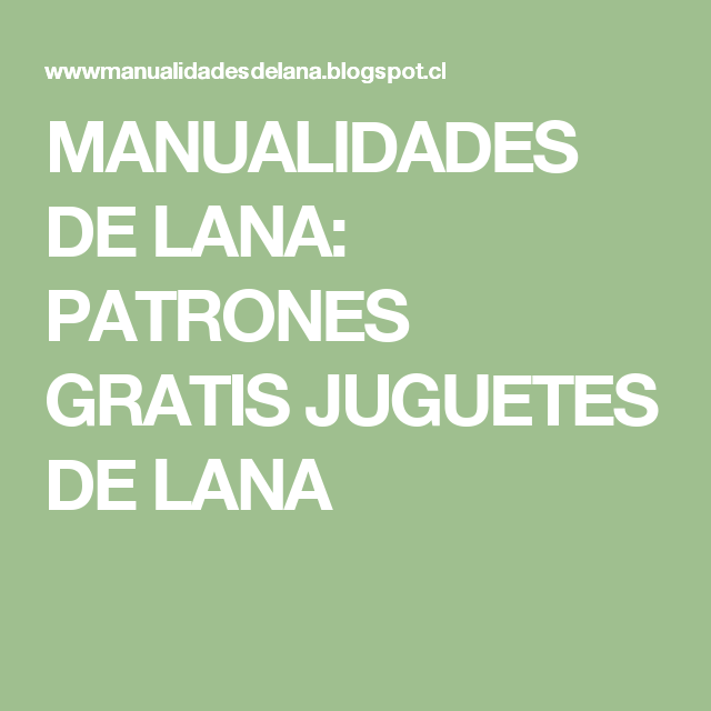 MANUALIDADES DE LANA: PATRONES GRATIS JUGUETES DE LANA ...