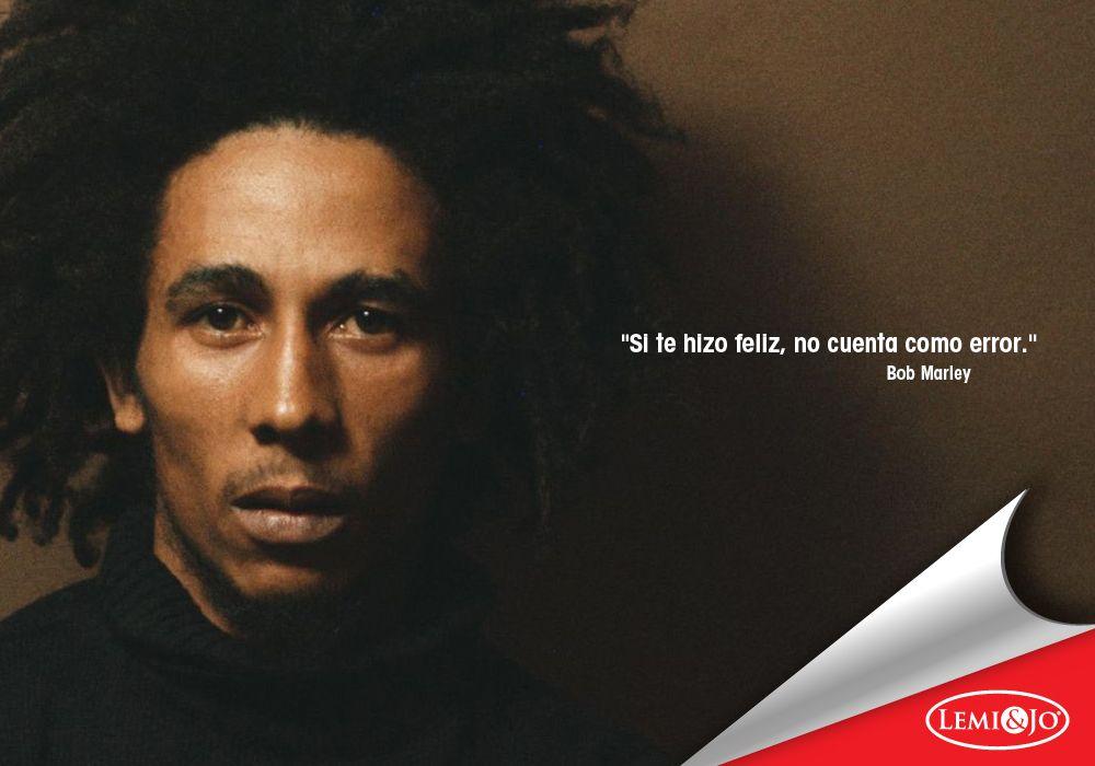 """Frases Bob Marley Tumblr: """"Si Te Hizo Feliz, No Cuenta Como Error."""" Bob Marley"""