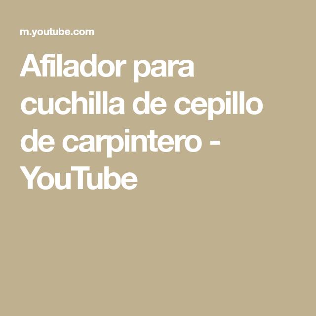 Afilador Para Cuchilla De Cepillo De Carpintero Youtube Instagram Blog M Instagram