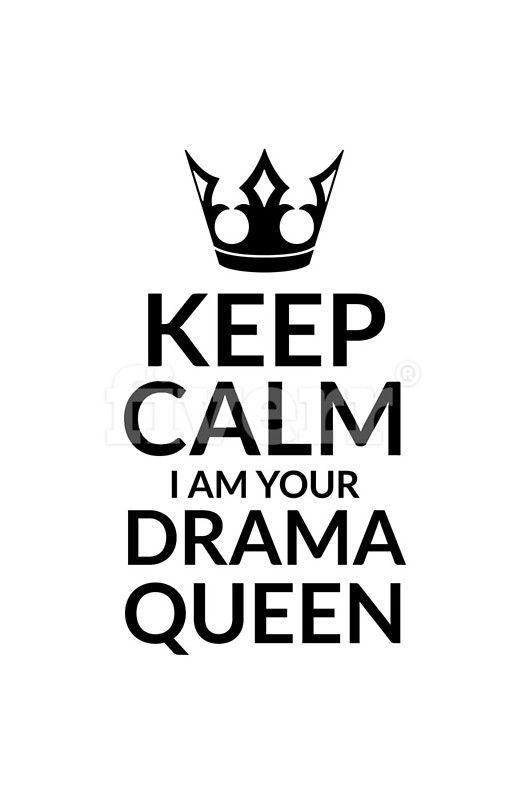 Keep Calm Drama Queen Tee Drama Queen Tee Drama Queens Drama
