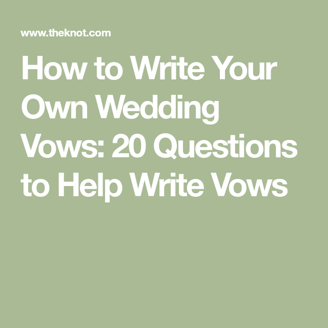 20 Questions To Ask Yourself Before Writing Your Own Vows