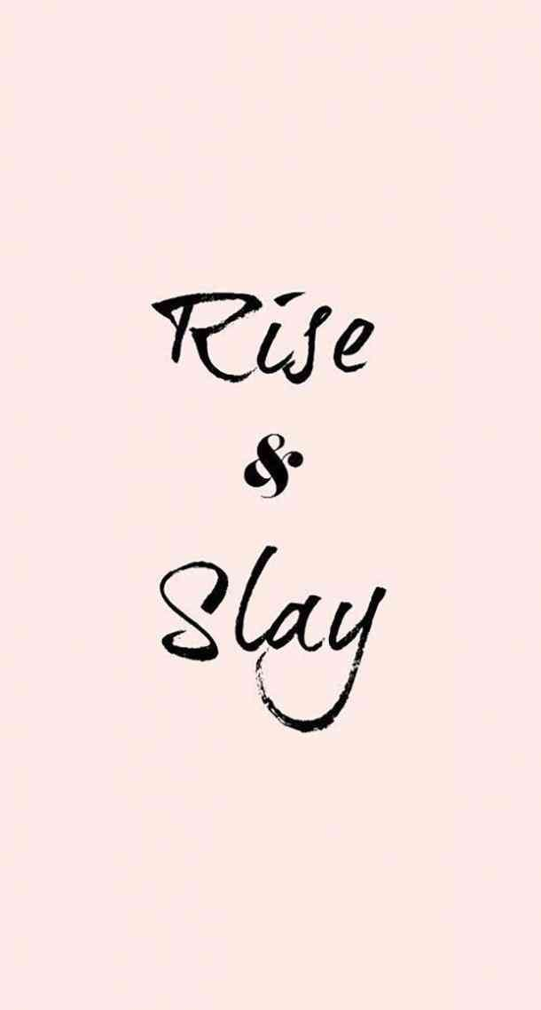 Rise And Slay Life Quotes Quotes