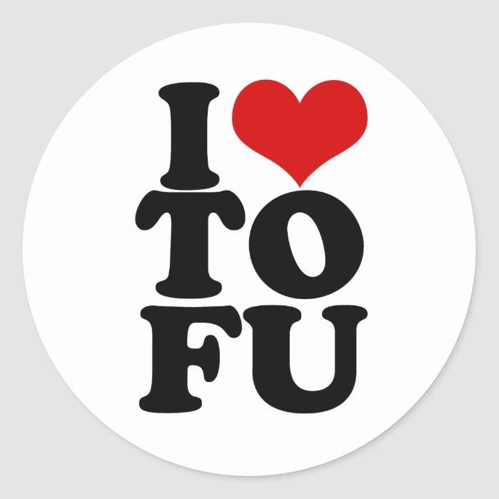 I Love Tofu Funny Vegan humor Classic Round Sticker #veganhumor