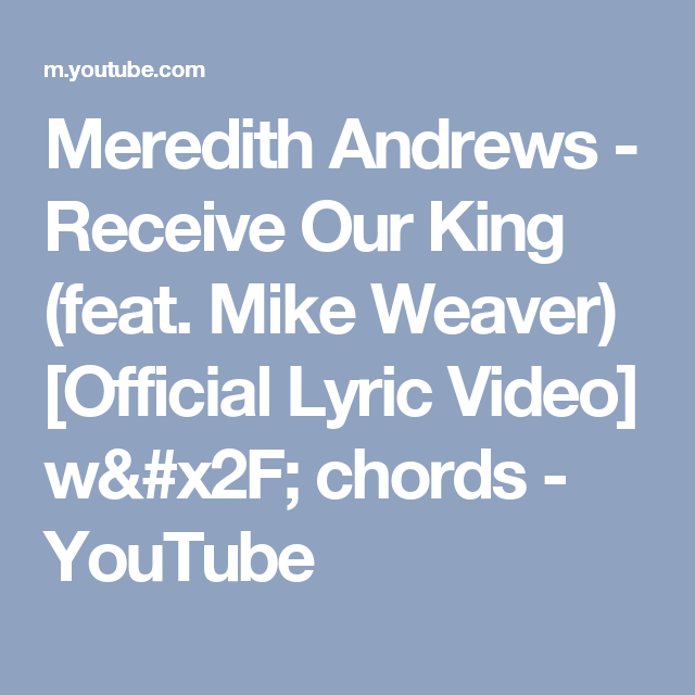Meredith Andrews Receive Our King Feat Mike Weaver Official