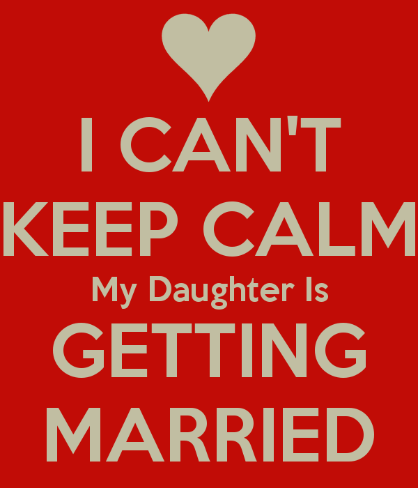 Getting Married Quotes: Daughter Is Getting Married Quotes