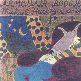 Michael Hurley...Armchair Boogie