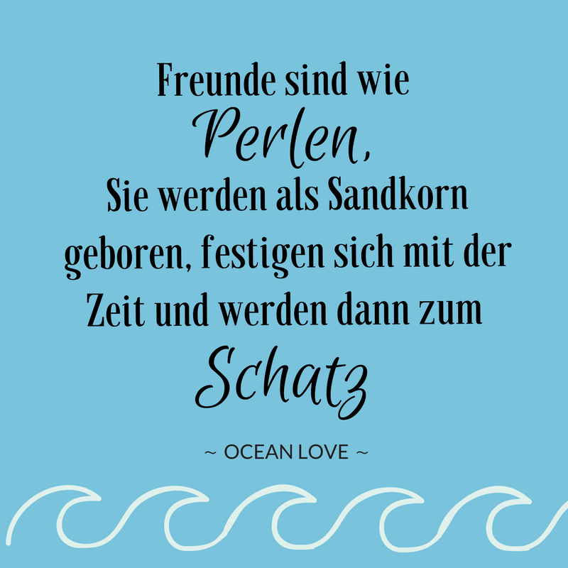Freunde sind wie Perlen, Sie werden als Sandkorn geboren, festigen sich mit der Zeit und werden dann zum Schatz! | Sprüche | Zitate | schöne | lustig | Meer | Ozean | Wanderlust | Freundschaft | Liebe | Perlen | Travel | Journey | Inspiration | Meerweh | Ocean Love | Motivation | Quotes #sprüche #perlen #freundschaft