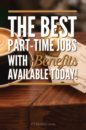 17 Part Time Jobs With Benefits Part Time Money Best Part Time