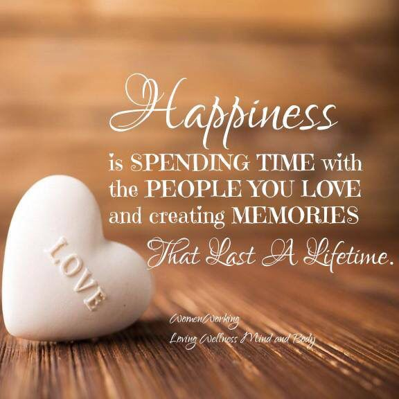 Image result for quotes about spending time with loved ones