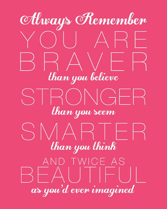 Printable Quote Always Remember You Are Braver Stronger Smarter