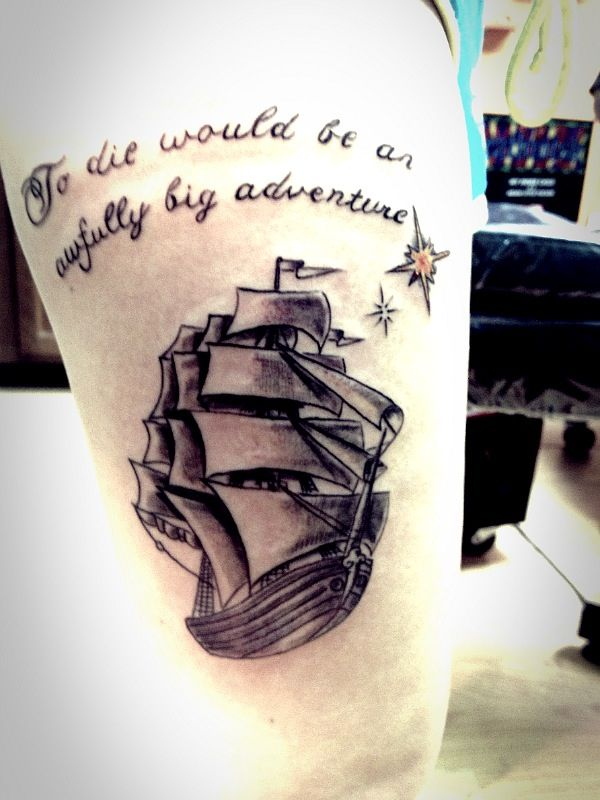 New tattoo to die would be an awfully big adventure for To die would be an awfully big adventure tattoo