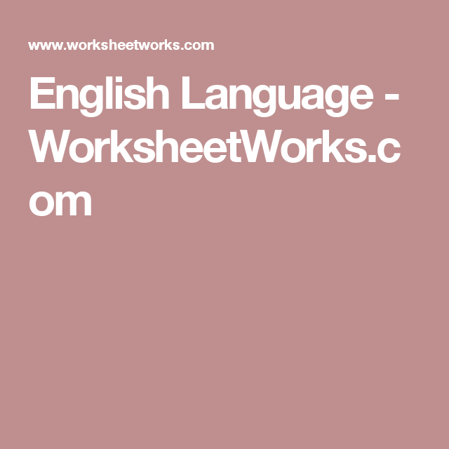 English Language - WorksheetWorks.com