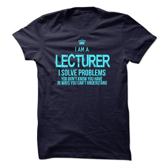 I am a Lecturer #tee #hoodie