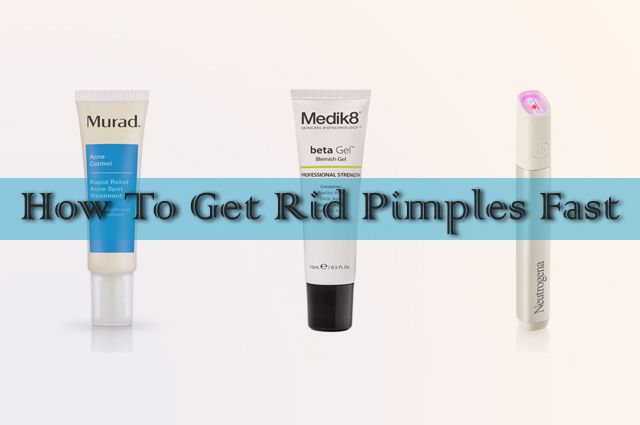 How To Get Rid Pimples Fast 8 Spot Treatments