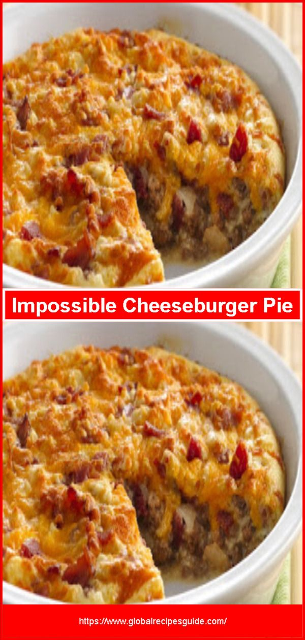 Impossible Cheeseburger Pie - Daily World Cuisine Recipes