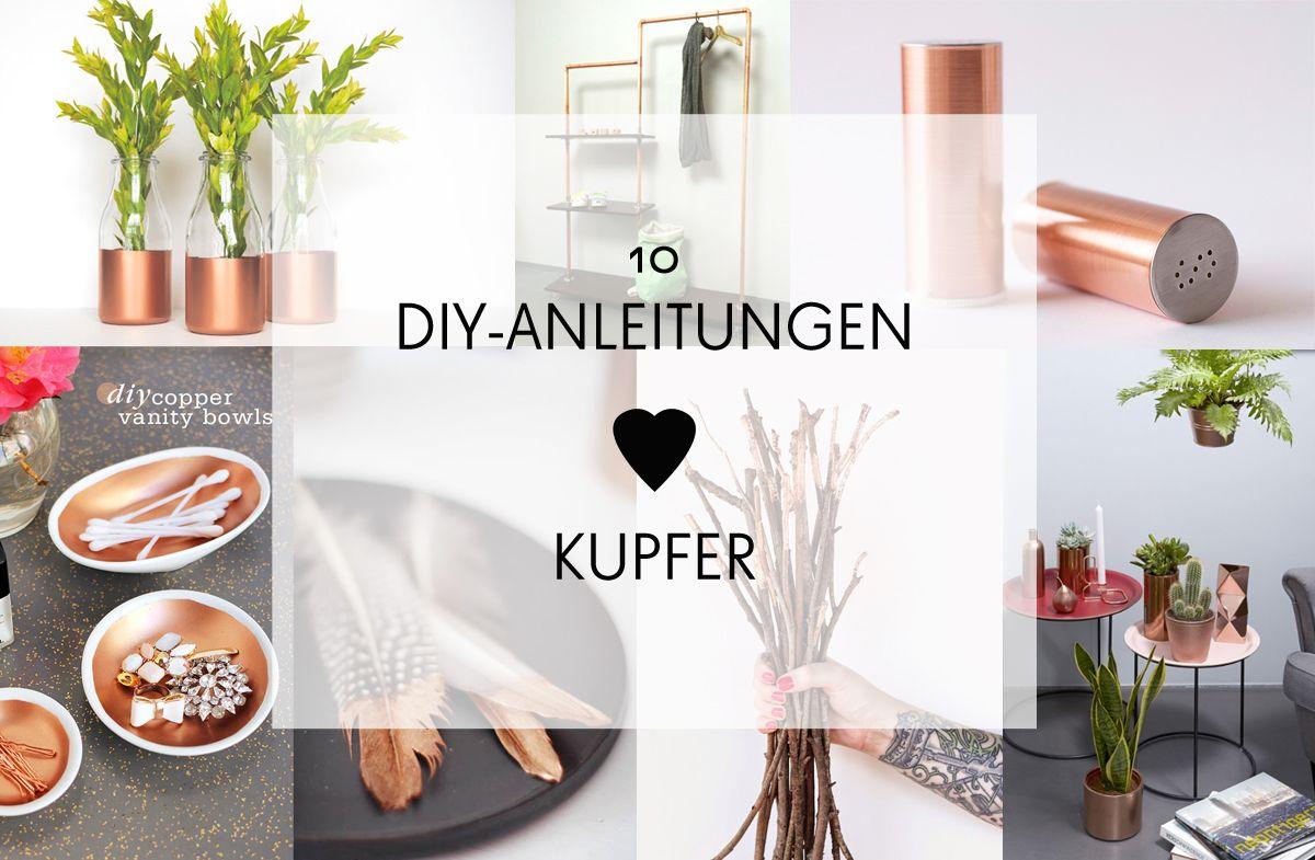 kupfer-inspirationen: 10 diy-anleitungen zum nachmachen | deko