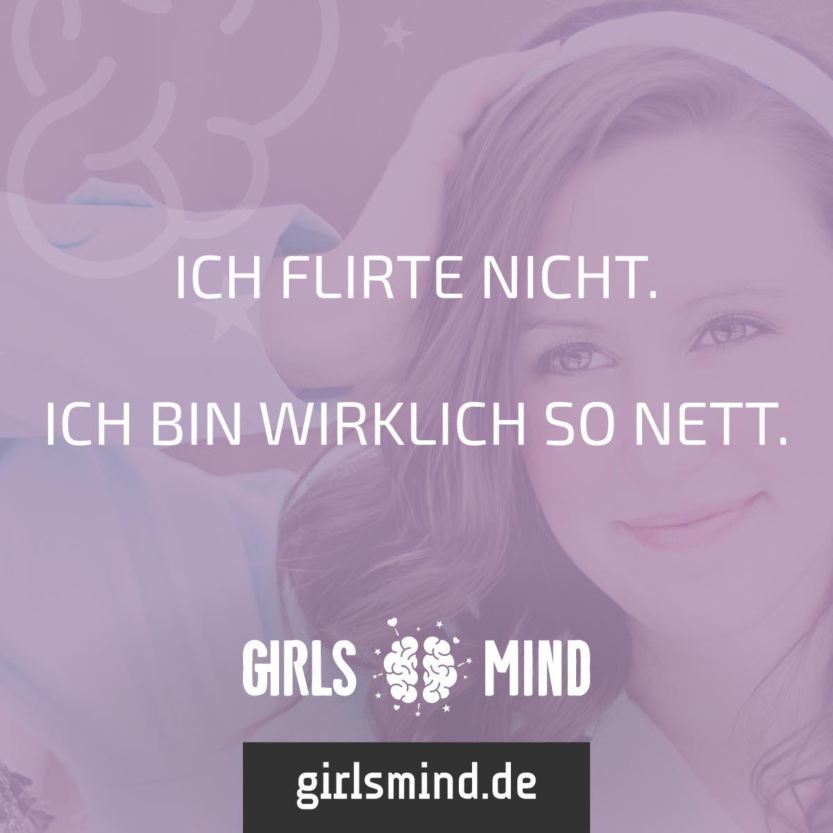 Mehr Sprüche Auf: Www.girlsmind.de #flirt #männer #nett #