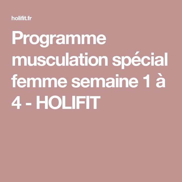 Programme musculation spécial femme semaine 1 à 4 - HOLIFIT Programme Salle  De Sport 1d1085ed4b0