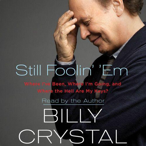 Still Foolin' 'Em by Billy Crystal (Audio Book)