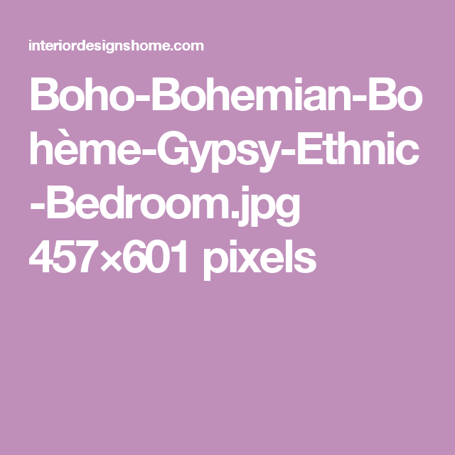 Boho-Bohemian-Bohème-Gypsy-Ethnic-Bedroom.jpg 457×601 pixels