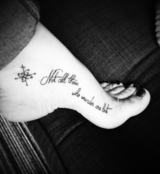 Not All Those Who Wander Are Lost Tattoo Foot Foot Tattoo Text Not All Those Who Wander Are Lost Foot Tattoos Foot Tattoo Thigh Tattoo