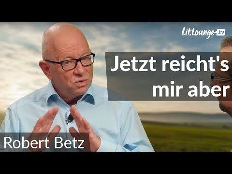 Jetzt reichts mir aber   Robert Betz - YouTube in 2020