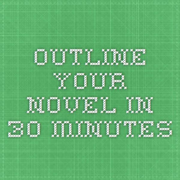 Outline your novel in 30 minutes