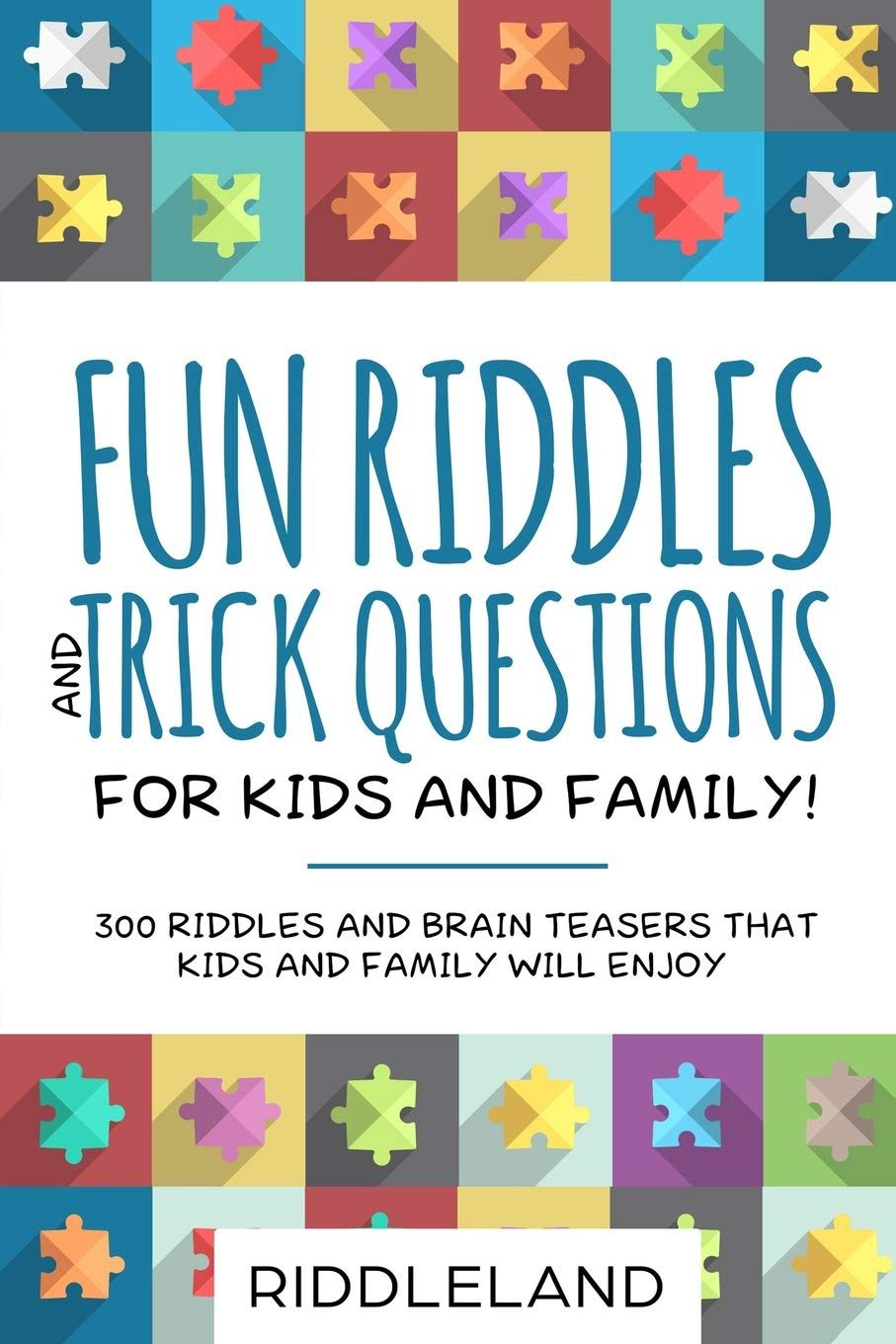 Fun Riddles & Trick Questions For Kids and Family 300