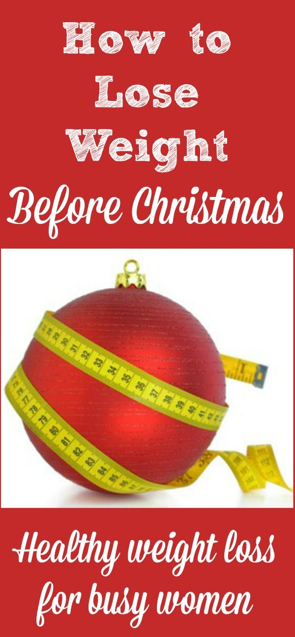 How to lose weight before christmas healthy weight loss for women lose weight before christmas you dont have to wait until the new year 6 strategies for managing the holiday eating season and losing weight now ccuart Gallery