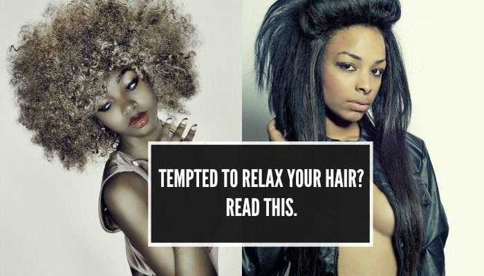 Tempted to Go Back to Relaxed Hair? You Should Read This.