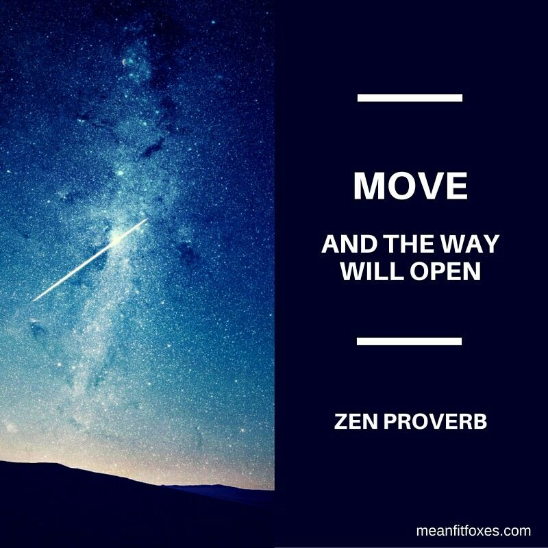 Move and the way will open