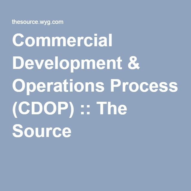 Commercial Development & Operations Process (CDOP) :: The Source