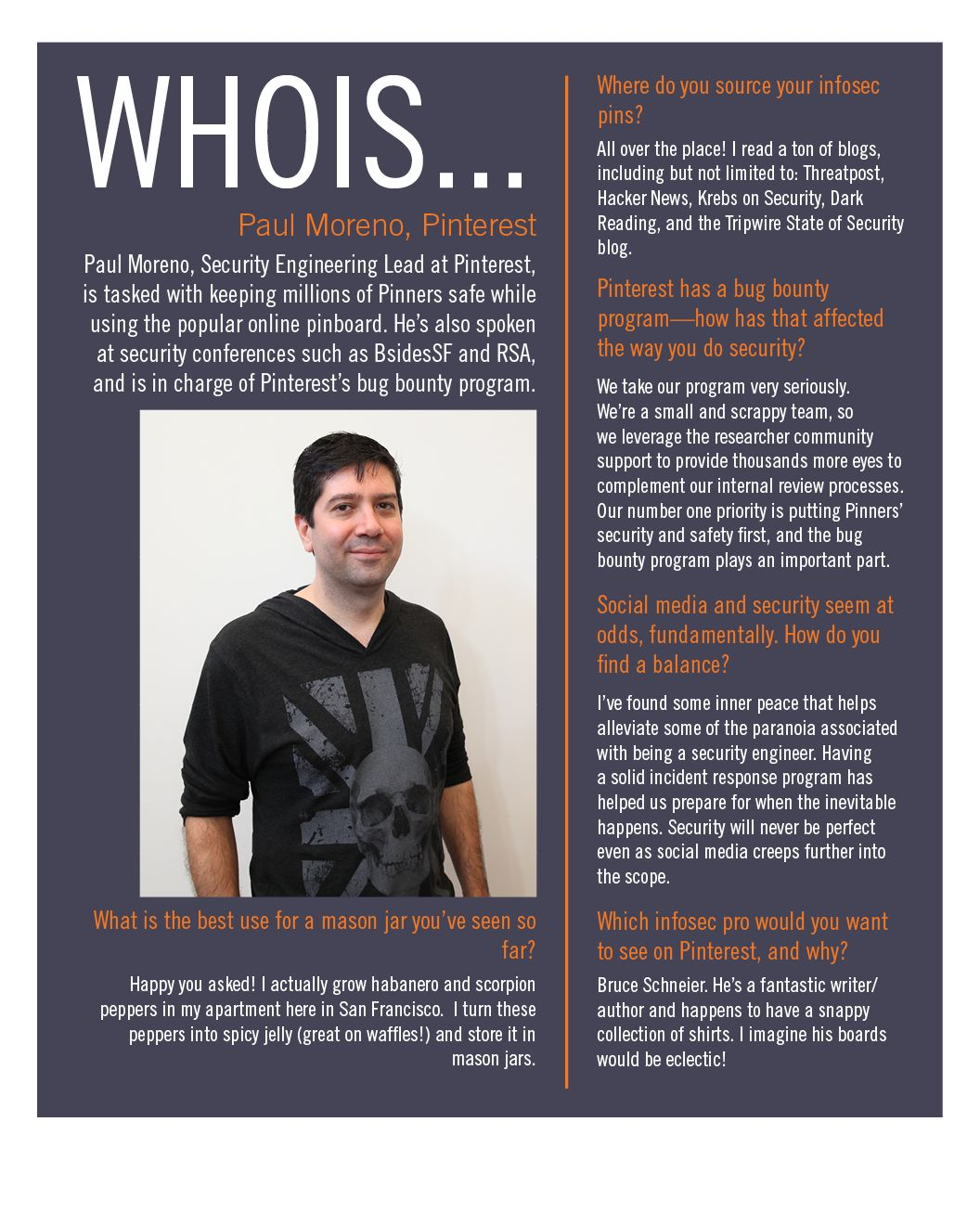 WHOIS: PAUL MORENO, SECURITY ENGINEERING LEAD AT PINTEREST  - See more at: https://blog.opendns.com/2015/07/29/whois-paul-moreno-security-engineering-lead-at-pinterest/#sthash.qYwEKuxv.dpuf