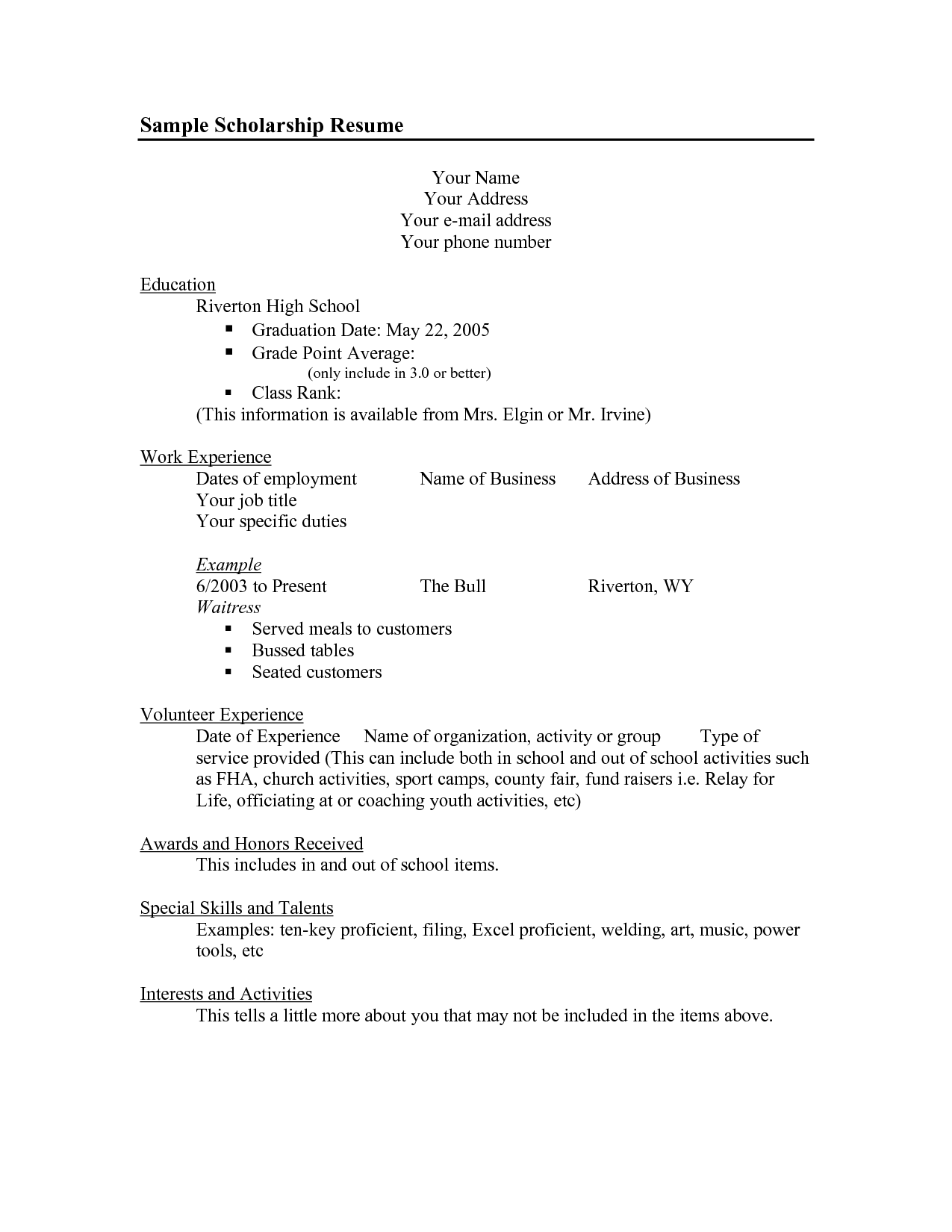 Scholarship Resume Templates | Sample Scholarship Resume Graduation Date  May 22, 2005  Example High School Resume