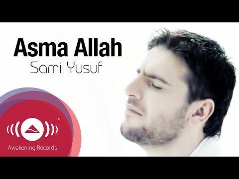 Sami Yusuf Asma Allah سامي يوسف أسماء الله الحسنى Official Music Video Youtube Youtube Videos Music Maher Zain Songs Music Videos