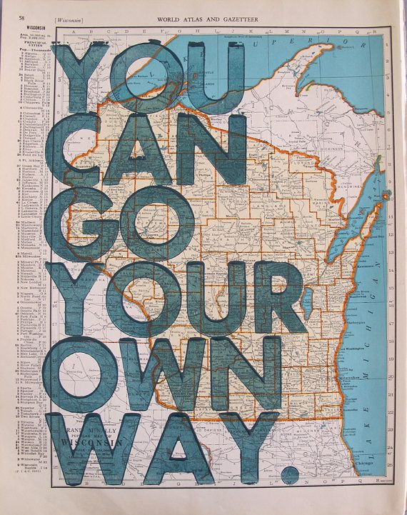 go your own way - Wisconsin map print