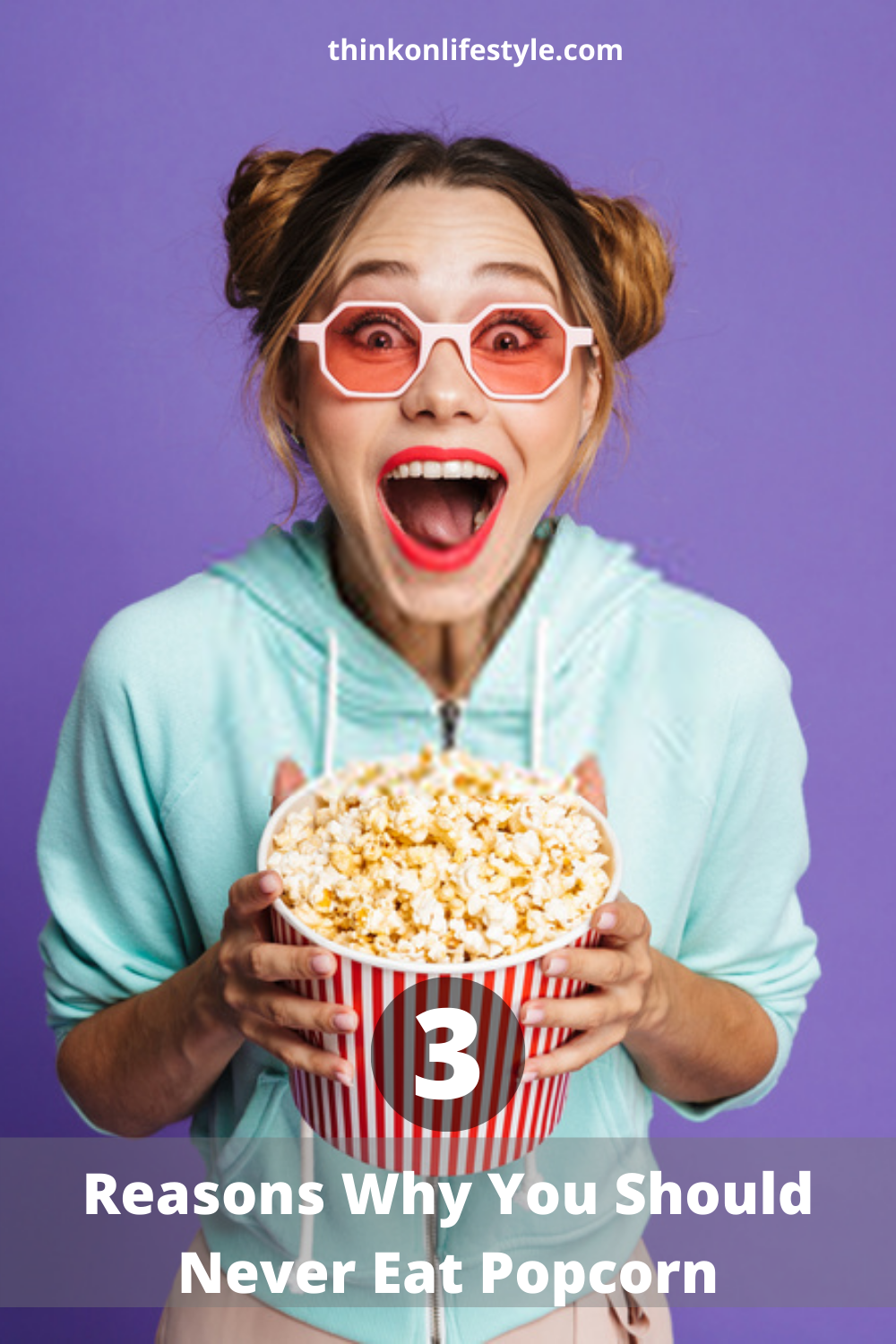 3 Reasons Why You Should Never Eat Popcorn Eat Low Sugar Diet Health And Beauty Tips