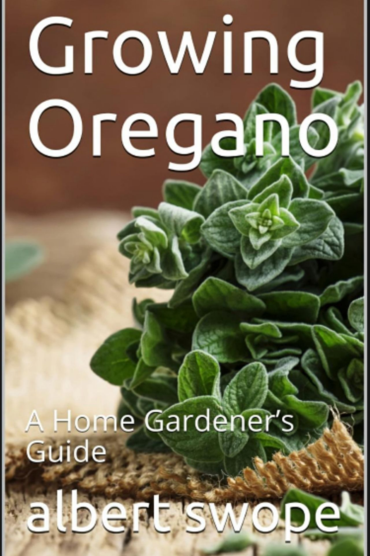 Growing Oregano A Home Gardener's Guide (Backyard Garden